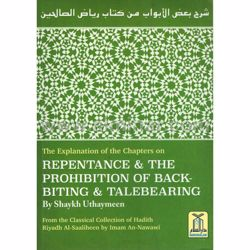Picture of The Explanation Of The Chapters On Repentance & The Prohibition Of Back-Biting & Talebearing