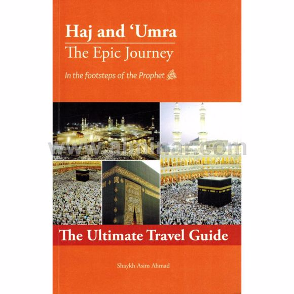 Picture of Haj And Umra The Epic Journey In The Footsteps Of The Prophet (saw)