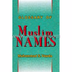 Picture of Glossary Of Muslim Names