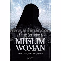 Picture of A Message Exclusively To The Muslim Woman